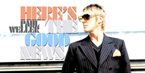 Paul Weller, Here's The Good News, Video Stream