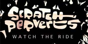 Scratch Perverts Watch The Ride Single