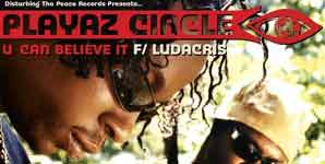 Playaz Circle - U Can Believe It Feat. Ludacris Audio Stream