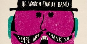The Broken Family Band Please and Thank You Album