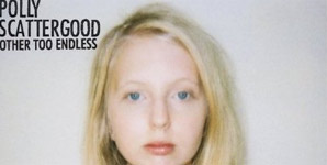 Polly Scattergood Other Too Endless Single