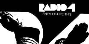 Radio 4, Enemies Like This, Video Stream