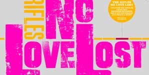 The Rifles, No Love Lost, Album Audio Streams