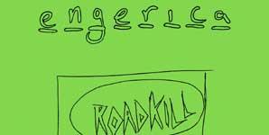 Engerica - Roadkill
