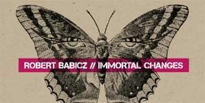 Robert Babicz Immortal Changes Album