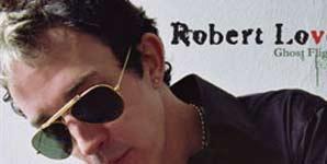 Robert Love Ghost Flight Album