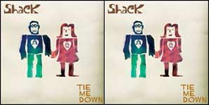 Shack Tie Me Down Single