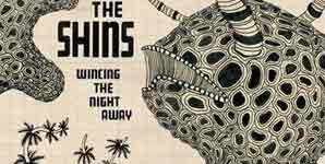 The Shins Wincing The Night Away Album