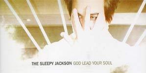 The Sleepy Jackson God Lead Your Soul Single