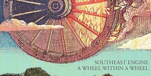 Southeast Engine A Wheel Within A Wheel Album