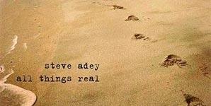 Steve Adey All Things Real Album