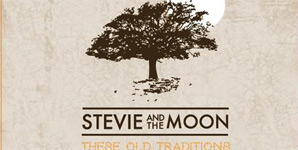 Stevie and The Moon These Old Traditions Album