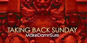 Taking Back Sunday MakeDamnSure Single