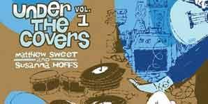 Matthew Sweet Matthew Sweet and Susanna Hoffs, Under The Covers Vol 1 Album