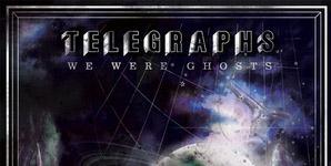 Telegraphs We Were Ghosts Album