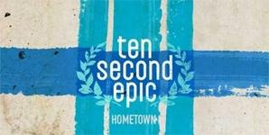 Ten Second Epic Hometown Album