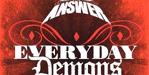 The Answer Everyday Demons Album