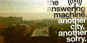 The Answering Machine Another City, Another Sorry Album