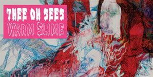 Thee Oh Sees Warm Slime Album