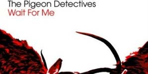 The Pigeon Detectives Wait For Me Album