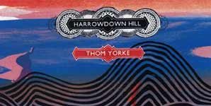 Thom Yorke Harrowdown Hill Single