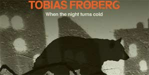 Tobias Froberg When The Night Turns Cold Single