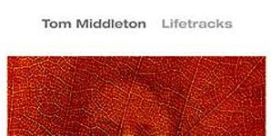 Tom Middleton Lifetracks Album