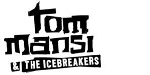 Tom Mansi & The Icebreakers Can't Take It Where You Go Single