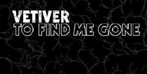 Vetiver To Find Me Gone Album