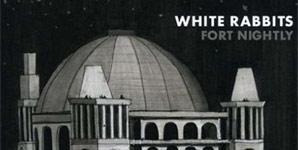 White Rabbits Fort Nightly Album