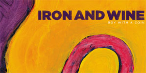 Iron & Wine, Boy With A Coin Audio Stream