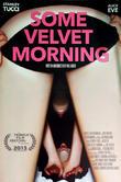 Some Velvet Morning and Movie Poster